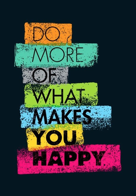 do-more-of-what-makers-you-happy